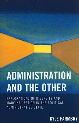 Administration and the Other By Farmbry, Kyle