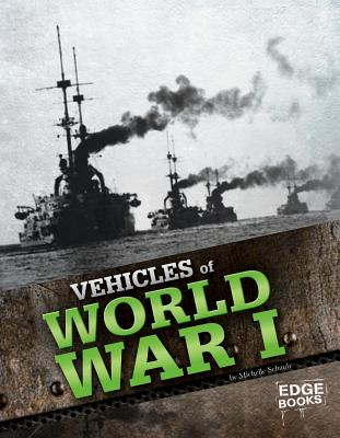 Vehicles of World War I By Schaub, Michelle